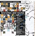 """Fat Cat Records Compilation: """"Branches and Routes"""""""