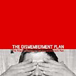 """The Dismemberment Plan: """"The People's History of the Dismemberment Plan"""""""