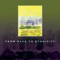 From Race to Ethnicity