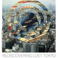 見出し:Rediscovering lost Tokyo カテゴリー: Feature design pages サブカテゴリー: Inside Page Lifestyle/compact 49,999 and under