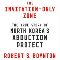 'The Invitation-Only Zone' is a nuanced account of North Korea's abductions