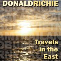 Critic Donald Richie reflects on Asia in 'Travels in the East'