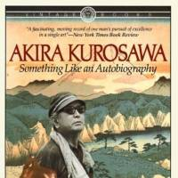 Akira Kurosawa: Something Like An Autobiography
