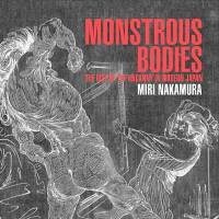 Monstrous Bodies: The Rise of the Uncanny in Modern Japan