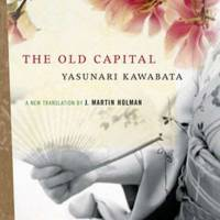 Yasunari Kawabata meditates on nature and Westernization in 'The Old Capital'