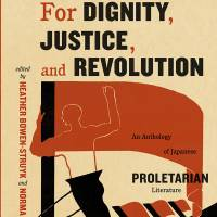 'For Dignity, Justice, and Revolution': Voices from Japan's prewar labor movement
