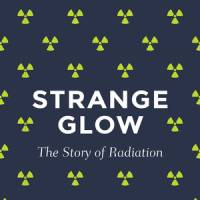'Strange Glow': A grounded, intelligent look at radiation