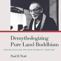 Demythologizing Pure Land Buddhism