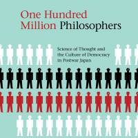 'One Hundred Million Philosophers': The life and times of Japan's Science of Thought group