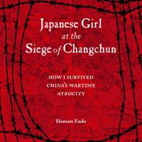 'Japanese Girl at the Siege of Changchun': Remembering a traumatic moment in China's history