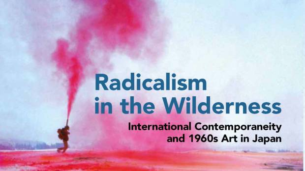 'Radicalism in the Wilderness: International Contemporaneity and 1960s Art in Japan': Reiko Tomii brings Japanese art in from the cold