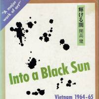 'Into a Black Sun: Vietnam 1964-65': Takeshi Kaiko turns his reporting experience into fiction