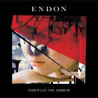 The album sleeve of Endon's 'Through the Mirror' | COURTESY OF ENDON