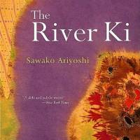 Sawako Ariyoshi's 'The River Ki' explores characters who swim against life's current
