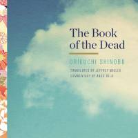 'The Book of the Dead': The first complete translation of Shinobu Orikuchi's classic
