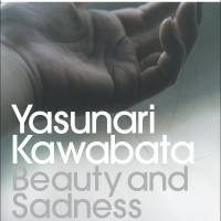 'Beauty and Sadness': Yasunari Kawabata's last published novel explores the extremes of human emotion