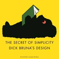 'The Secret of Simplicity: Dick Bruna's Design'