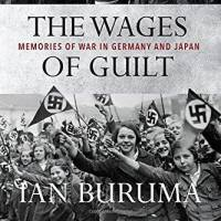 'The Wages of Guilt: Memories of War in Germany and Japan': Is it fair to compare wartime experiences?
