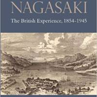 'Nagasaki: The British Experience, 1854-1945': Loving portrait of a storied city