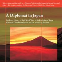 'A Diplomat in Japan': Eyewitness accounts of the birth of a modern nation