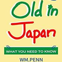 'The Expat's Guide to Growing Old in Japan: What You Need to Know': a review