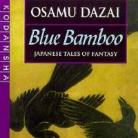 'Blue Bamboo: Japanese Tales of Fantasy': Between the fantasy and reality of Osamu Dazai