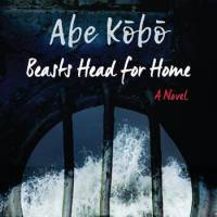 'Beasts Head for Home': Abe Kobos' novel of alienation in postwar Manchuria