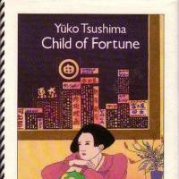 'Child of Fortune': Yuko Tsushima's prize-winning and feminist novel on womanhood