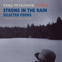 'Strong in the Rain': Poetry from the heart and mind by Kenji Miyazawa