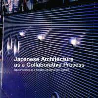 'Japanese Architecture as a Collaborative Process': A must-read to understand Japanese architecture