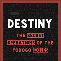 'Destiny: The Secret Operations of the Yodogo Exiles': the true story of a group of Japanese radicals
