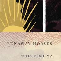 Yukio Mishima's demons are out in full force in 'Runaway Horses'