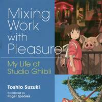 'Mixing Work with Pleasure': a candid reflection of a life at Studio Ghibli