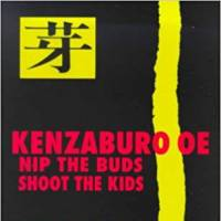 Kenzaburo Oe's 'Nip the Buds, Shoot the Kids' condemns  wartime cruelty