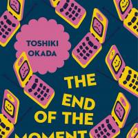 Toshiki Okada's 'The End of the Moment We Had' explores the plague of modern ennui in Japan
