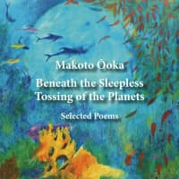'Beneath the Sleepless Tossing of the Planets': Revisiting the work of one of Japan's most celebrated contemporary poets