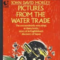 'Pictures from the Water Trade: An Englishman in Japan' by John David Morley (HarperCollins Publishers) |